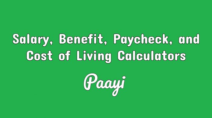 Salary, Benefit, Paycheck, and Cost of Living Calculators