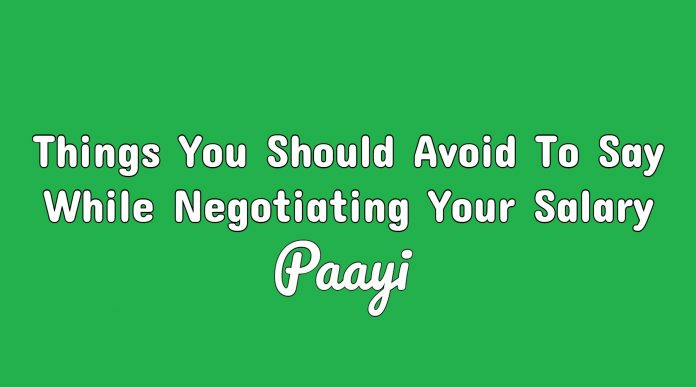Things You Should Avoid To Say While Negotiating Your Salary