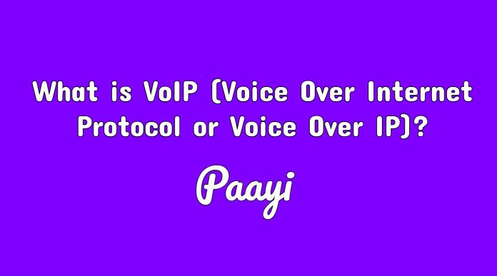 What is VoIP (Voice Over Internet Protocol or Voice Over IP)?