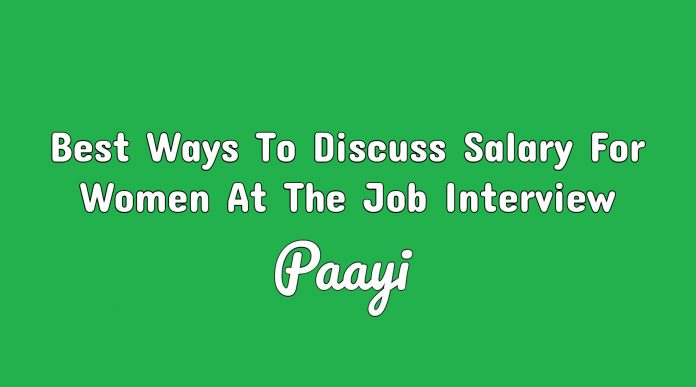 Best Ways To Discuss Salary For Women At The Job Interview