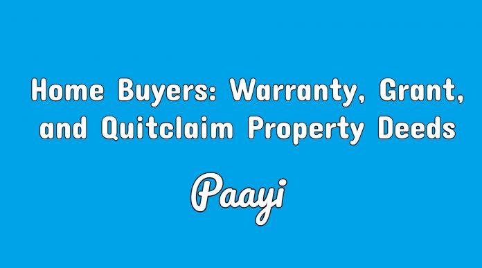 Home Buyers - Warranty, Grant, and Quitclaim Property Deeds