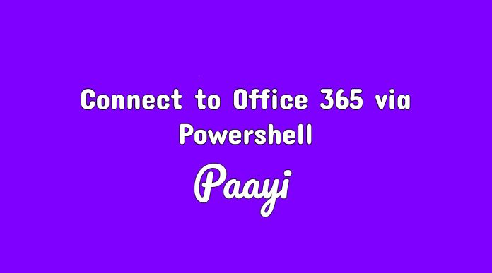How to Connect to Office 365 via Powershell