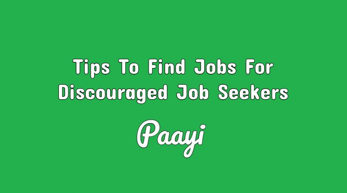 Tips To Find Jobs For Discouraged Job Seekers