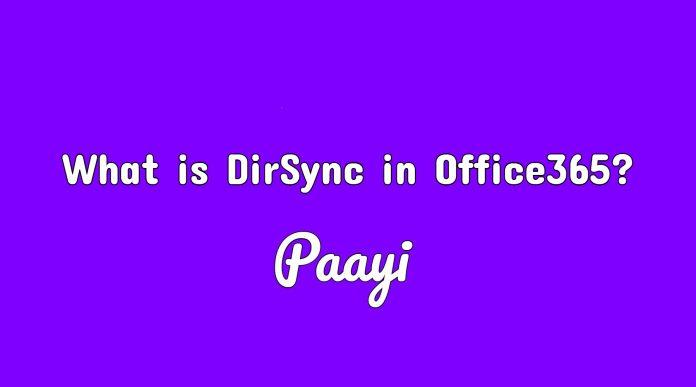 What is DirSync in Office365?