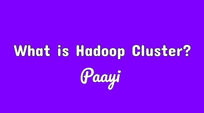 What is Hadoop Cluster?