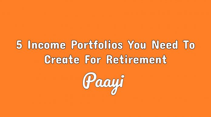 5 Income Portfolios You Need To Create For Retirement