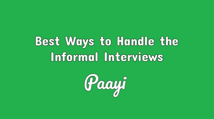 Best Ways to Handle the Informal Interviews