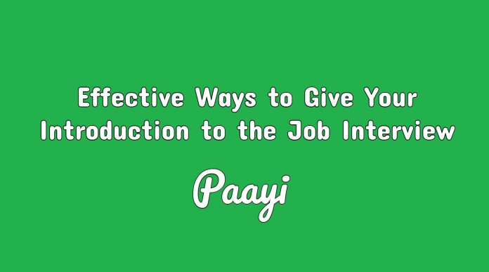 Effective Ways to Give Your Introduction to the Job Interview