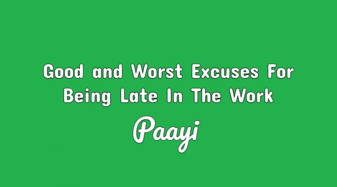 Good and Worst Excuses For Being Late In The Work