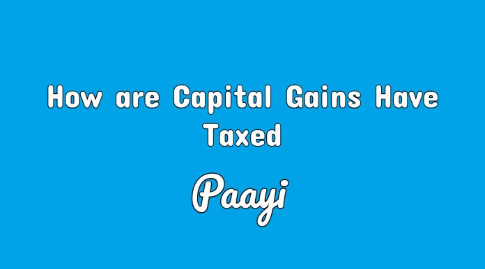 How are Capital Gains Have Taxed