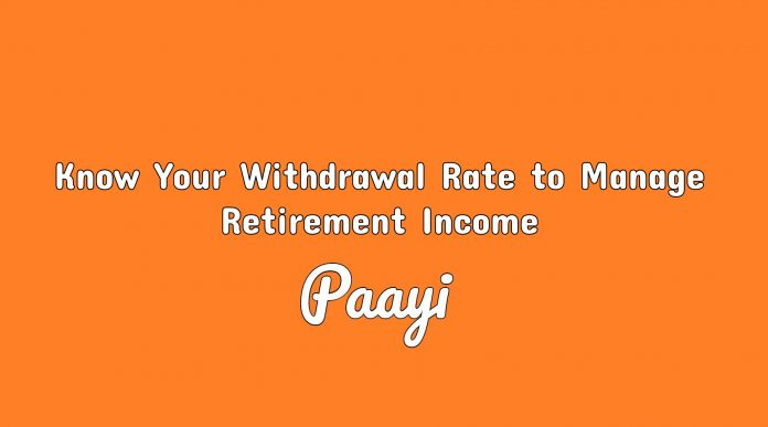 Know Your Withdrawal Rate to Manage Retirement Income