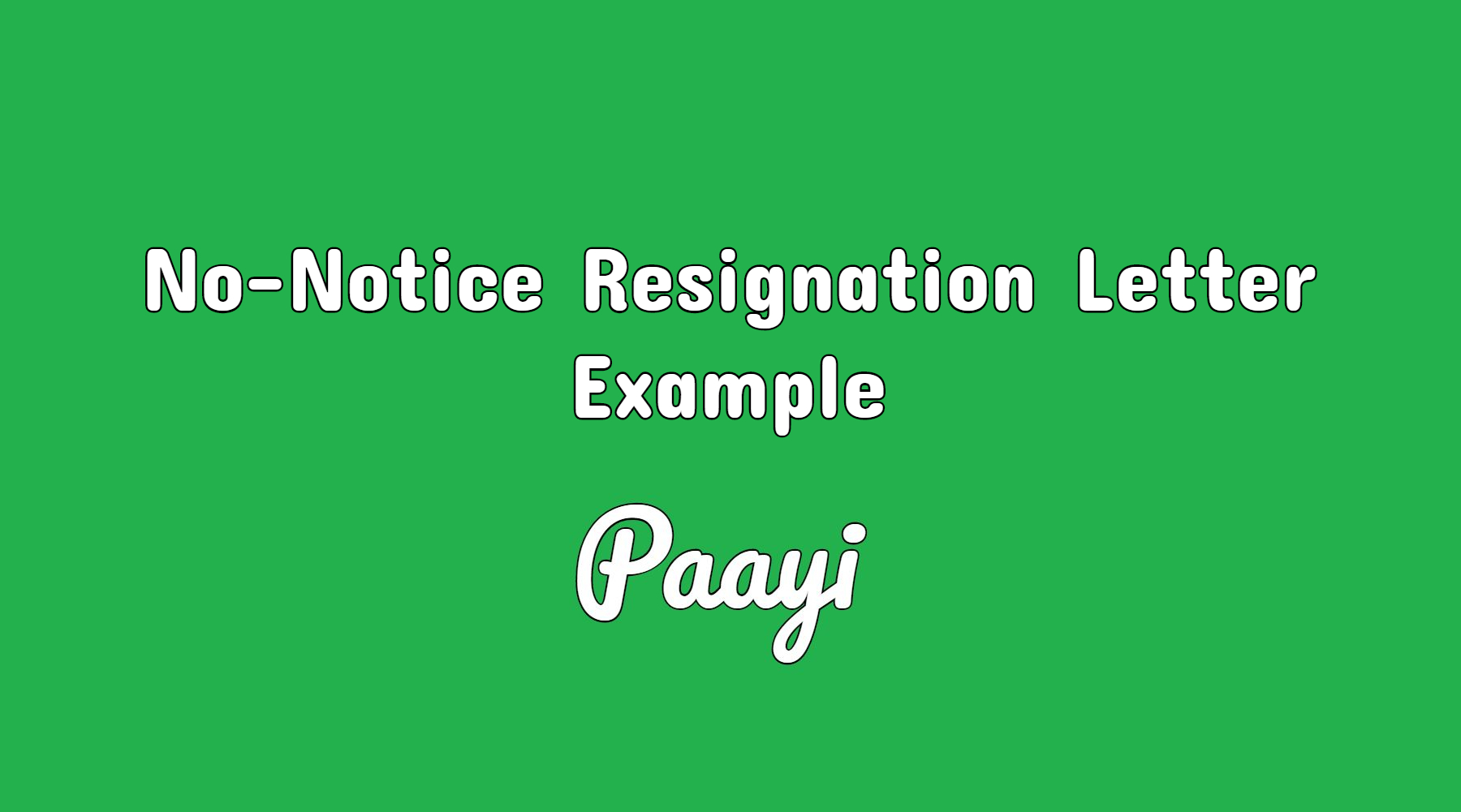 no notice resignation letter example