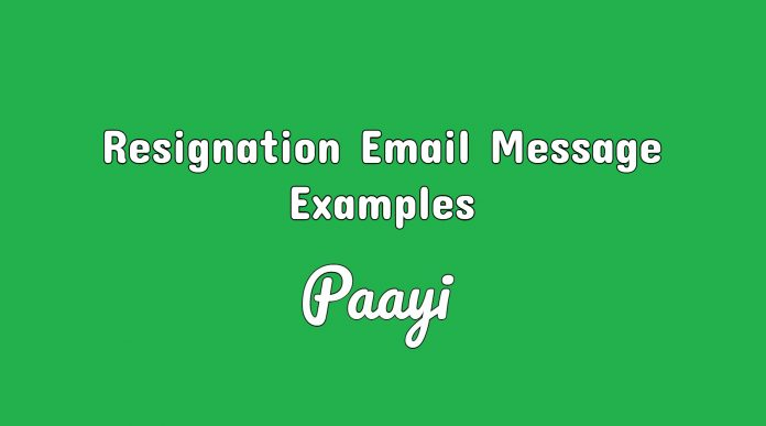 Resignation Email Message Examples by paayi