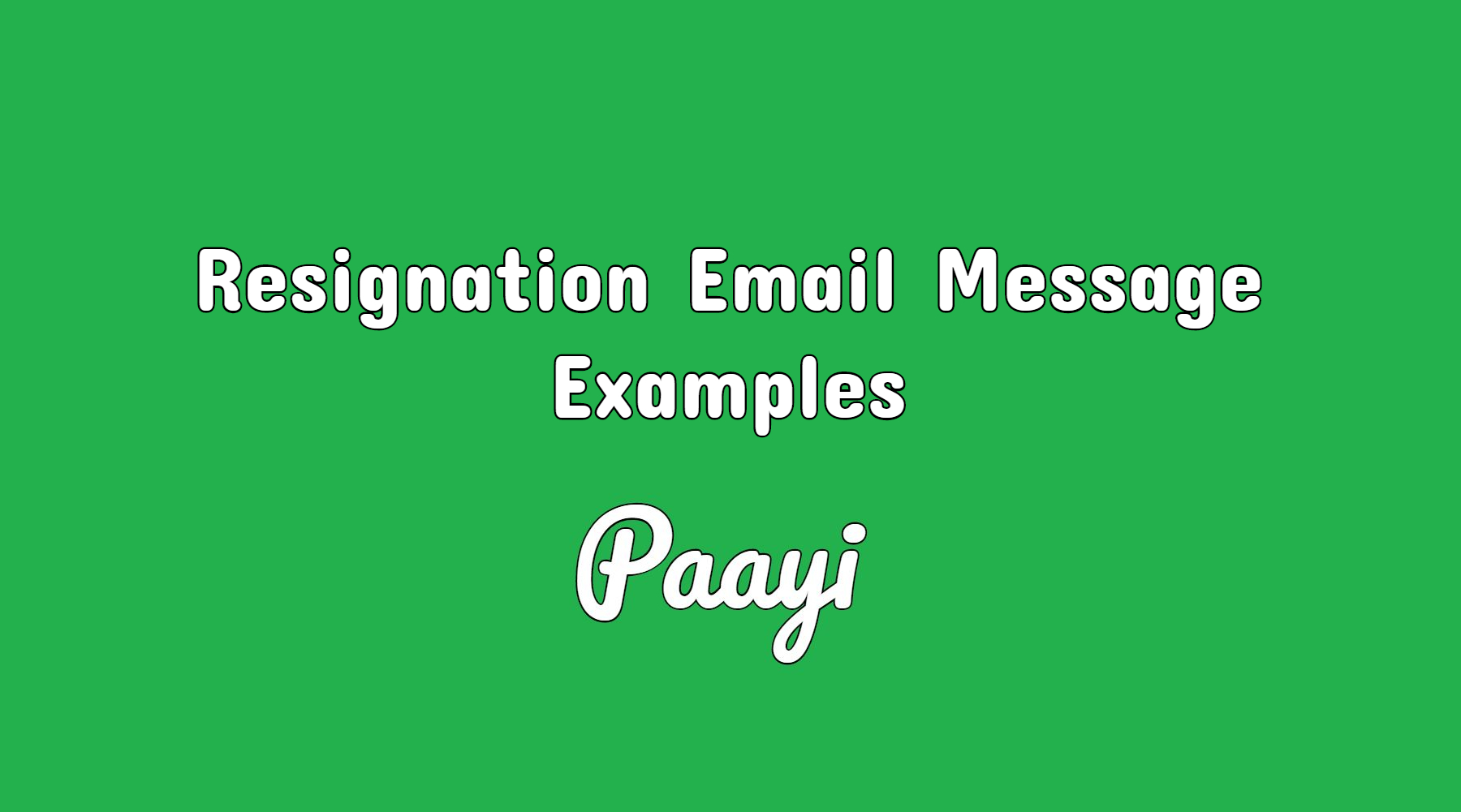 Resignation Email Message Examples | Resignation Letters | Paayi