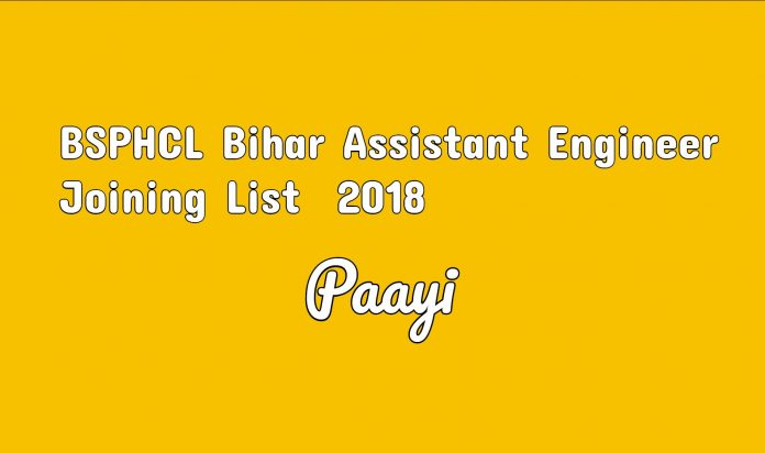 BSPHCL Bihar Assistant Engineer Joining List 2018 sarkari result on paayi