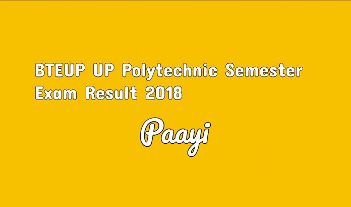 BTEUP UP Polytechnic Semester Exam Result 2018 sarkari result on paayi