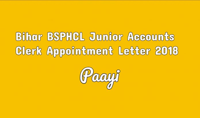 Bihar BSPHCL Junior Accounts Clerk Appointment Letter 2018 sarkari result on paayi