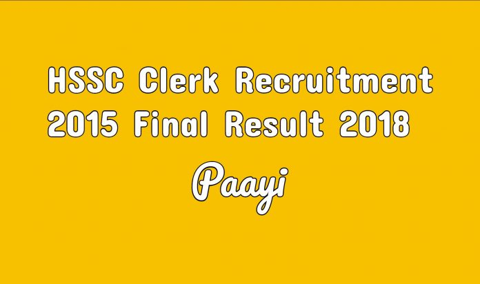 HSSC Clerk Recruitment 2015 Final Result - 2018 sarkari result on paayi