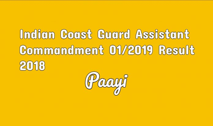 Indian Coast Guard Assistant Commandment 01_2019 Result 2018 sarkari result on paayi