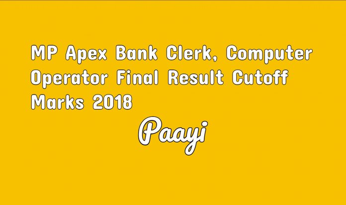 MP Apex Bank Clerk, Computer Operator Final Result Cutoff Marks 2018