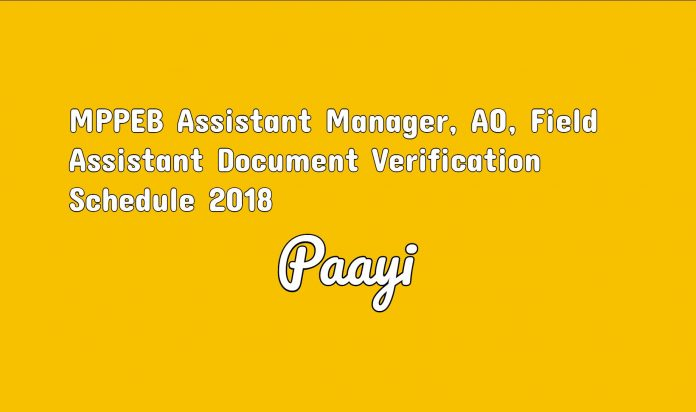 MPPEB Assistant Manager, AO, Field Assistant Document Verification Schedule - 2018