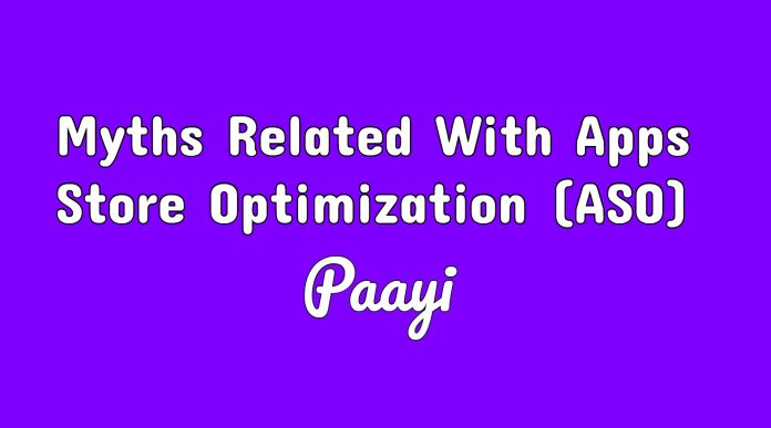 Myths Related With Apps Store Optimization(ASO)
