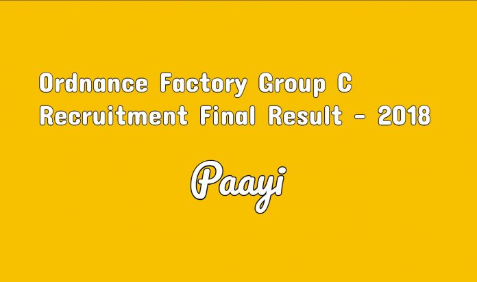 Ordnance Factory Group C Recruitment Final Result - 2018