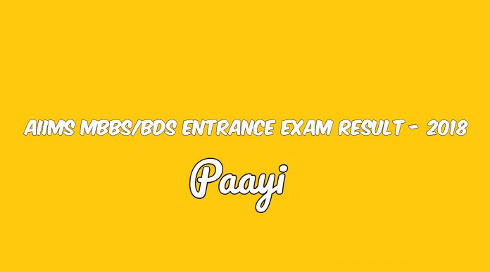 AIIMS MBBS/BDS Entrance Exam Result - 2018, Paayi