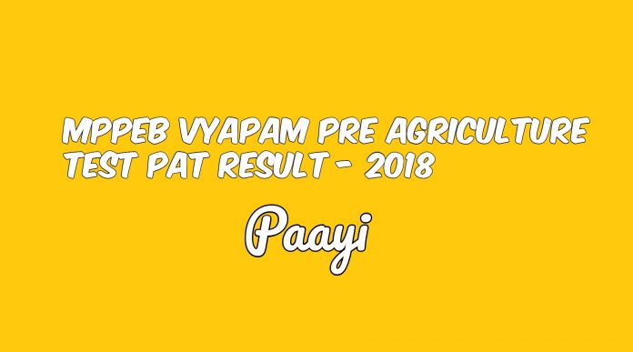 MPPEB Vyapam Pre Agriculture Test PAT Result - 2018, Paayi