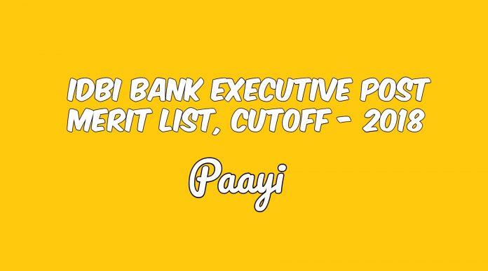 IDBI Bank Executive Post Merit List, Cutoff - 2018, Paayi