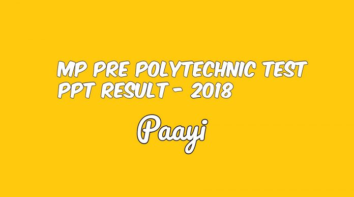 MP Pre Polytechnic Test PPT Result - 2018, Paayi