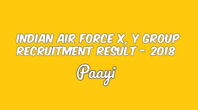 Indian Air Force X, Y Group Recruitment Result - 2018, Paayi