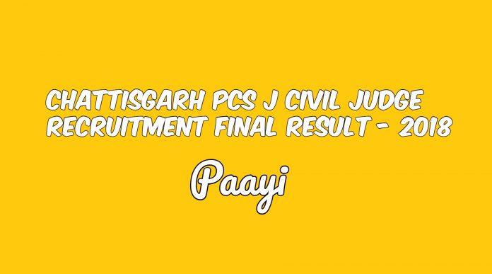 Chattisgarh PCS J Civil Judge Recruitment Final Result - 2018, Paayi
