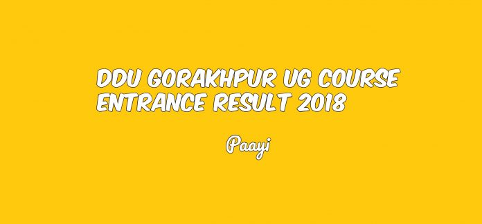 DDU Gorakhpur UG Course Entrance Result - 2018, Paayi