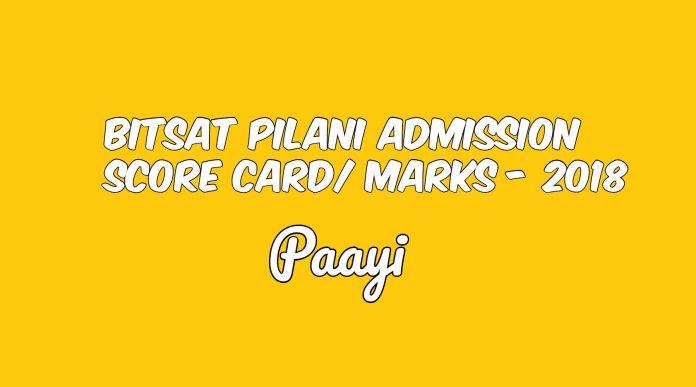 BITSAT Pilani Admission Score Card/ Marks - 2018, Paayi