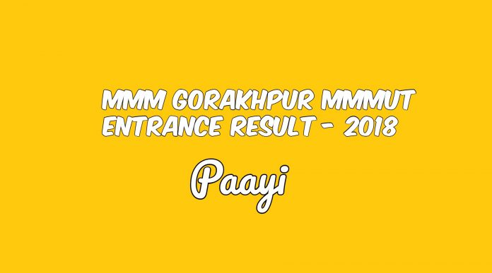 MMM Gorakhpur MMMUT Entrance Result - 2018, Paayi
