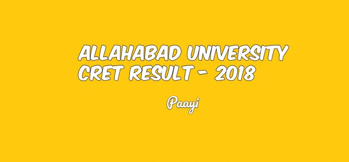 Allahabad University CRET Result - 2018, Paayi