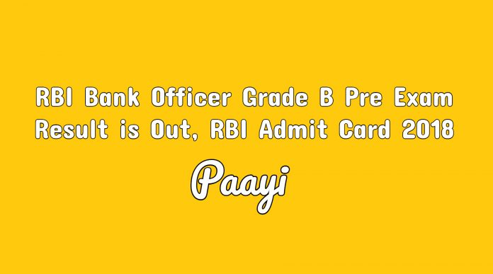 RBI Bank Officer Grade B Pre Exam Result is Out, RBI Admit Card 2018
