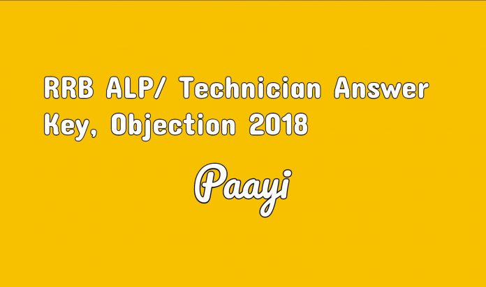 RRB ALP_ Technician Answer Key, Objection 2018 sarkari result on paayi