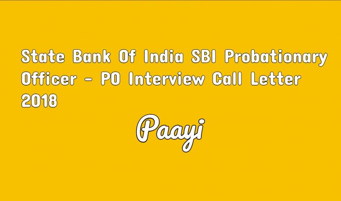 State Bank Of India SBI Probationary Officer - PO Interview Call Letter 2018
