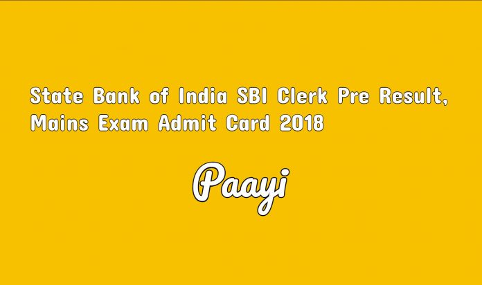State Bank of India SBI Clerk Pre Result, Mains Exam Admit Card 2018