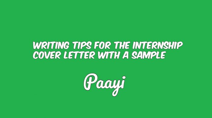Writing Tips For The Internship Cover Letter With A Sample, Paayi