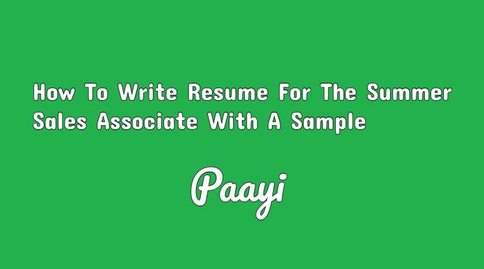 How To Write Resume For The Summer Sales Associate With A Sample, Paayi