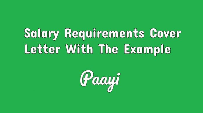 Salary Requirements Cover Letter With The Example, Paayi