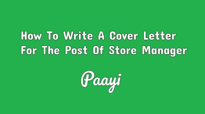 How To Write A Cover Letter For The Post Of Store Manager, Paayi