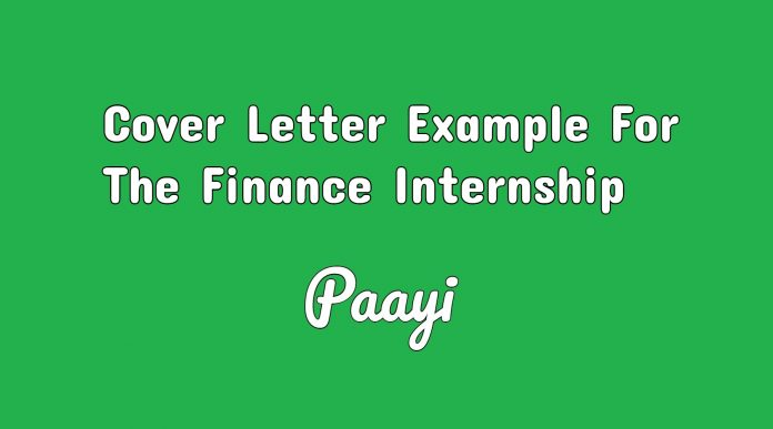 Cover Letter Example For The Finance Internship, Paayi