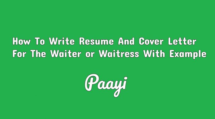 How To Write Resume And Cover Letter For The Waiter or Waitress With Example, Paayi