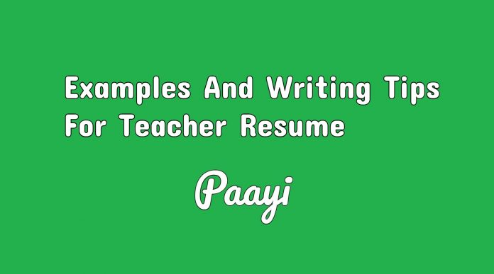 Examples And Writing Tips For Teacher Resume, Paayi
