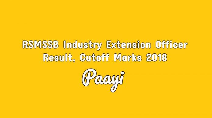 RSMSSB Industry Extension Officer Result, Cutoff Marks 2018