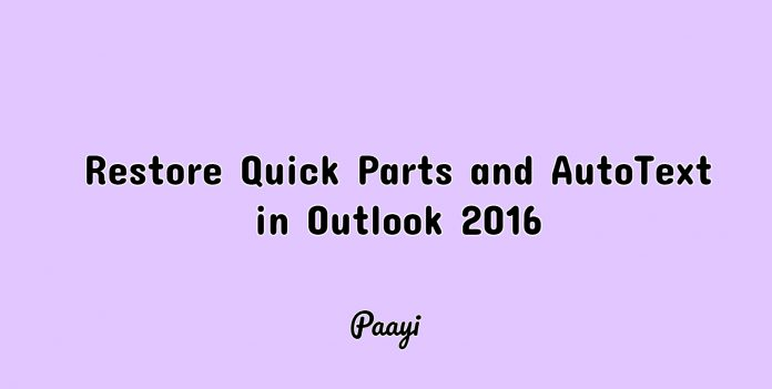 Restore Quick Parts and AutoText in Outlook 2016